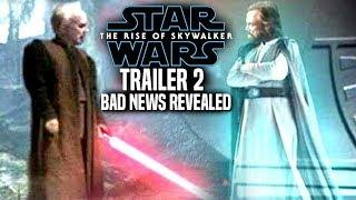 Star Wars The Rise Of Skywalker Trailer 2 BAD News Revealed! (Star Wars Episode 9 Trailer)