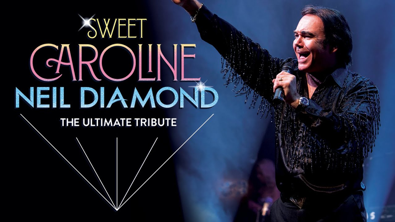 Sweet Caroline – The ultimate tribute to Neil Diamond