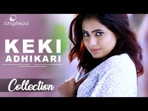 Keki Adhikari's Hit Nepali Songs/Videos Collection 2017 | Hit Nepali Music Video | Keki Adhikari