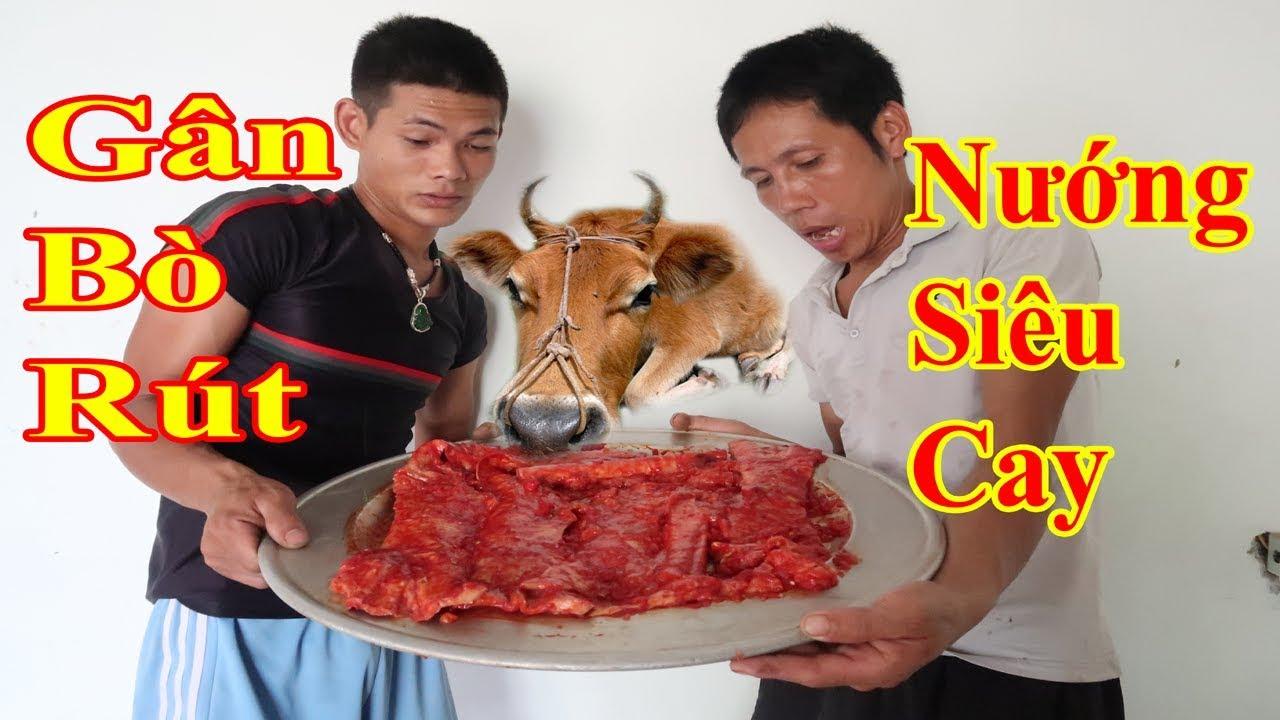 Gân bò rút nướng siêu cay – con bò có tiết canh không ngon bằng gân bò NTN   Món ăn hoang dã