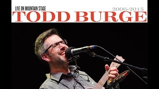 Time to Waste Time - Todd Burge Live on Mountain Stage 2015