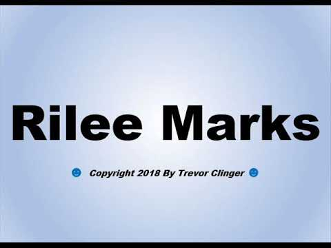 How To Pronounce Rilee Marks