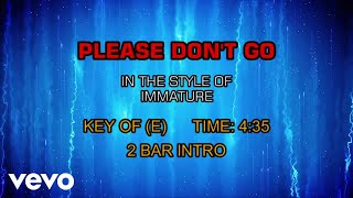Immature - Please Don't Go (Karaoke)