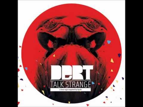 Dert - Talk Strange (Full Beat Tape)