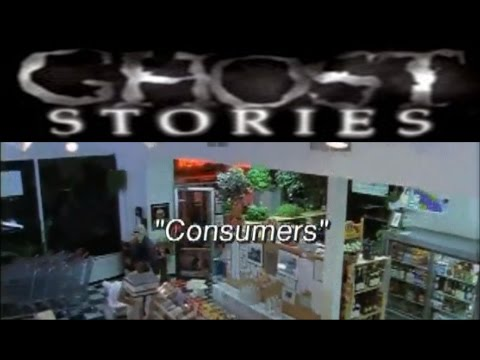 Ghost Stories Episode 29 -  Consumers