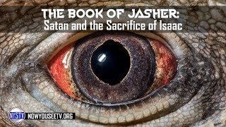 The Book of Jasher: Satan, Elemental Spirits,  and the Sacrifice of Isaac