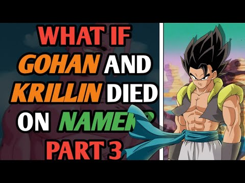 What If Gohan And Krillin DIED On Namek? Part 3