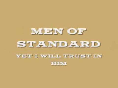 Men of Standard - Yet I Will Trust In Him