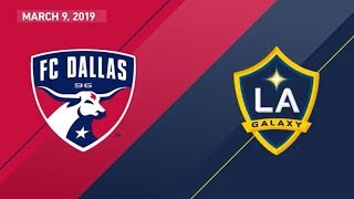 FC Dallas vs. LA Galaxy | HIGHLIGHTS - March 9, 2019