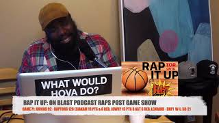 Game 71: Knicks 92 - Raptors 128 | RAP IT UP ON BLAST POST GAME SHOW