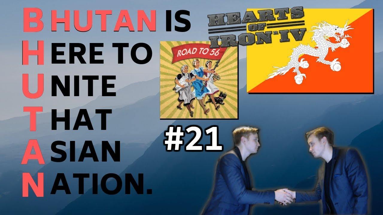HoI4 - Road to 56 mod - Bhutan Is Here To Unite That Asian Nation
