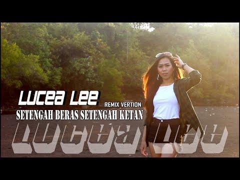 lucea-lee---setengah-beras-setengah-ketan-(official-music-video)-|remix