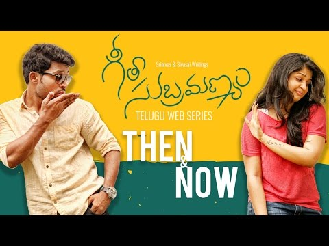 "Geetha Subramanyam | E7 | Telugu Web Series - ""Then & Now"" - Wirally originals"