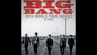 150927 BIGBANG WORLD TOUR MADE in Taiwan [FULL AUDIO]