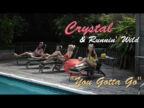 Crystal and Runnin' Wild  You Gotta Go