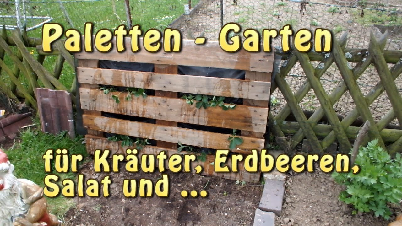 paletten garten vertical gardening youtube. Black Bedroom Furniture Sets. Home Design Ideas