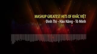 Mashup 23 ca khúc hay nhất của Khắc Việt - Đình Thi ft. Hào Năng - Tô Minh