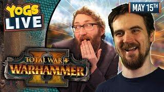 TOTAL WAR: WARHAMMER II! w/ Tom & Ben - 15/05/19
