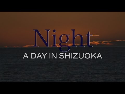 Night : A DAY IN SHIZUOKA : Official PV
