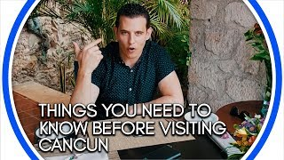 Things you need to know before visiting Cancun