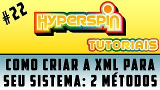 HYPERSPIN #22 / 2 MÉTODOS DE COMO CRIAR A XML PARA SEU SISTEMA HYPERSPIN /