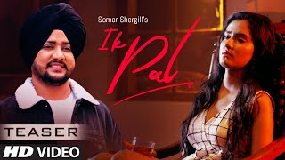 Song Teaser ► Ik Pal | Samar Shergill | Releasing on 27 November 2019