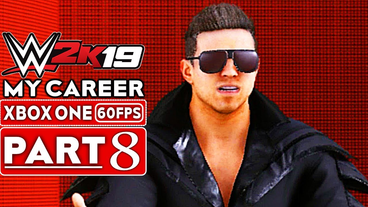 WWE 2K19 My Career Mode Gameplay Walkthrough Part 8 [1080p HD 60FPS Xbox One] - No Commentary