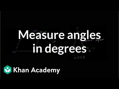 Measuring angles in degrees | Angles and intersecting lines | Geometry | Khan Academy