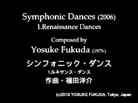 Symphonic Dances - 1.Renaissance Dances (2006) by Yosuke Fukuda