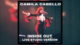 Camila Cabello - Inside Out [Live Studio Version]