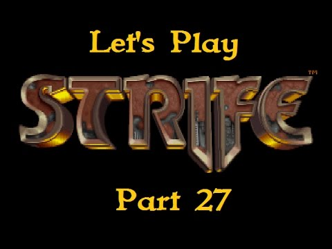 Let's play Strife: Quest for the Sigil (Part 27)  