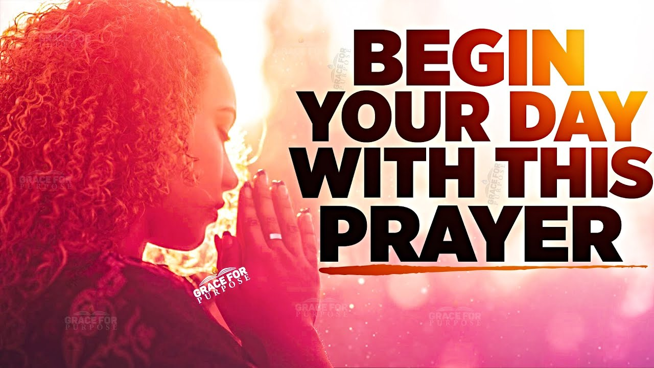 Morning Blessing! Start Your Day With This Prayer!
