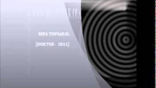 SEFA TOPSAKAL DOKTOR 2011
