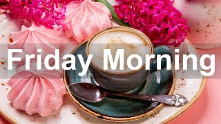 Friday Morning Jazz - Happy Sw…