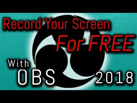 How to Use and Record with OBS 2018 (How to record PC games for FREE)