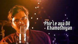 Phir Le aya Dil | Khamoshiyan | Mashup Cover | Anshumann B | Soundrops
