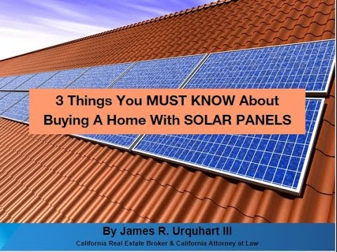 3 Things You MUST KNOW About Buying A Home With SOLAR PANELS