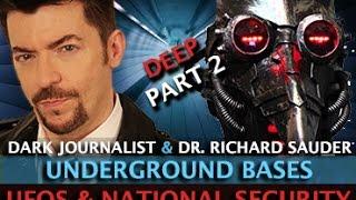 DARK JOURNALIST: UFOS NATIONAL SECURITY AND DEEP UNDERGROUND BASES ! DR.RICHARD SAUDER