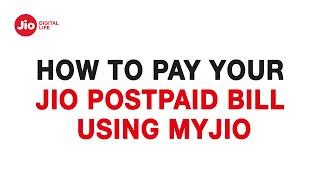 How to Pay Your Jio Postpaid Bill Using MyJio App - Reliance Jio