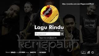 Kerispatih - Lagu Rindu (Official Audio Video)