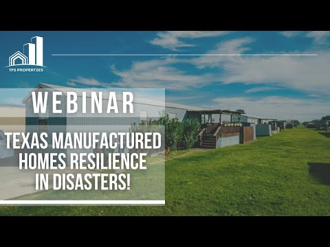 Webinar: Texas Manufactured Homes - Resilience In Disasters!