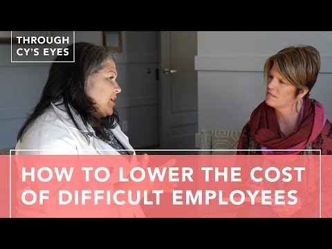 How To Lower the Cost of Difficult Employees