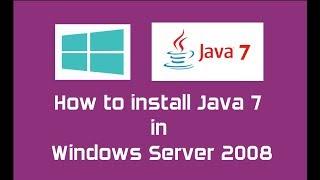 Java 7 (Oracle JDK 7) installation in Windows Server 2008 | Java SE 7 Update 80