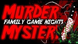 Family Game Nights Plays Murder Mystery UPDATED (PC)