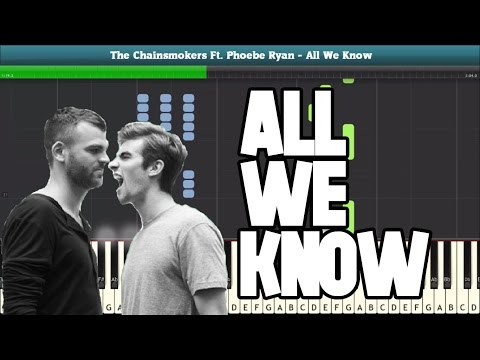 All We Know (The Chainsmokers Ft  Phoebe Ryan) Piano Sheet Music - Easy Piano Tutorial