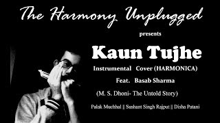 KAUN TUJHE    MSD- The Untold Story    Palak Muchhal    Instrumental Cover (Harmonica)     Ft. Basab