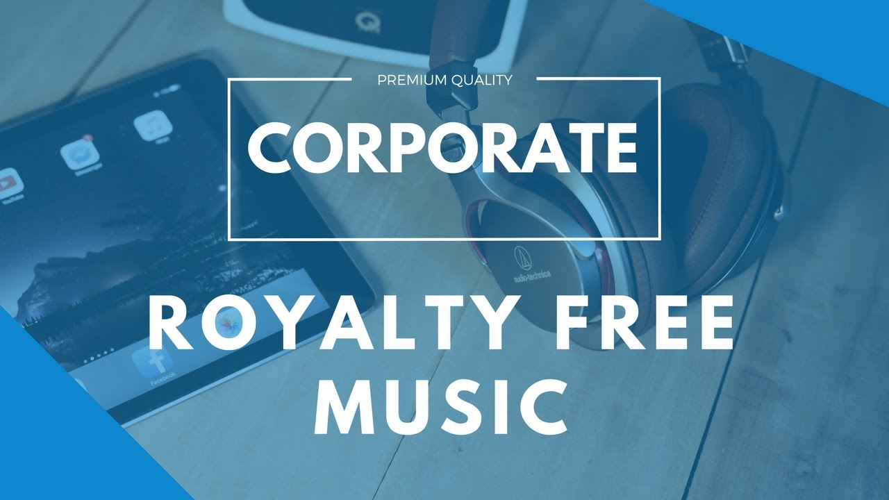 corporate royalty free music instrumental background music youtube