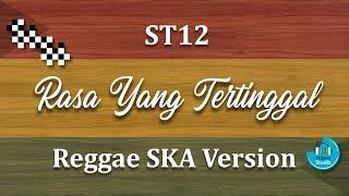 Rasa Yang Tertinggal - ST12 Cover Reggae SKA