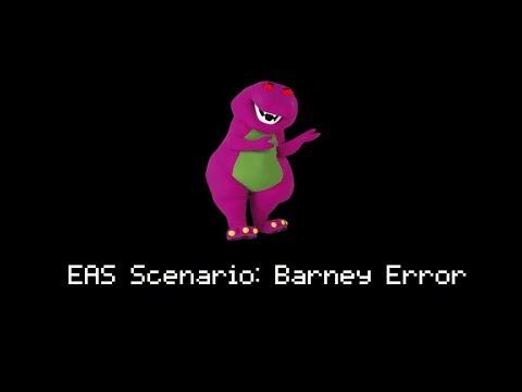 EAS Scenario #1: Barney Error