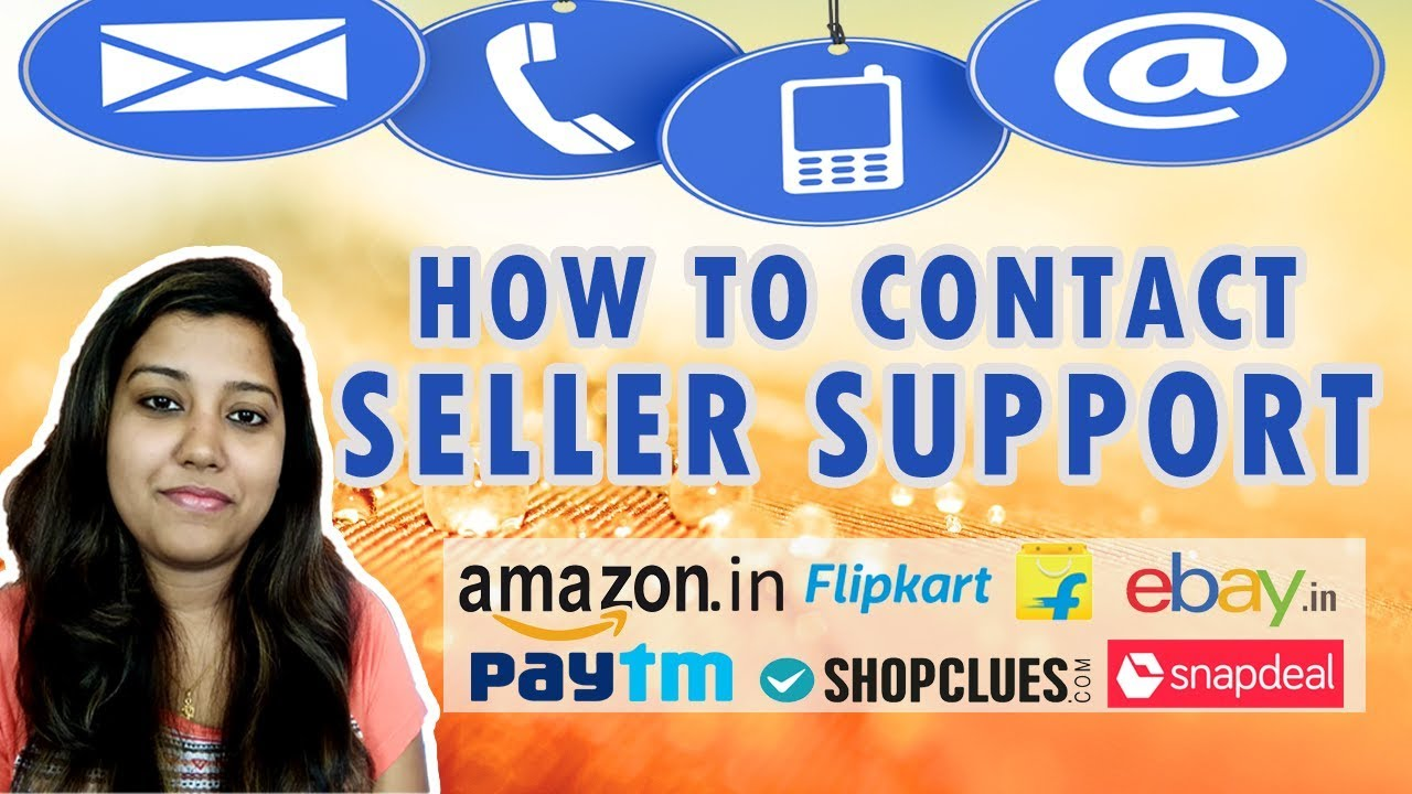a7d19edf7 How to Contact Seller Support on Amazon Flipkart Paytm Snapdeal Ebay  Shopclues